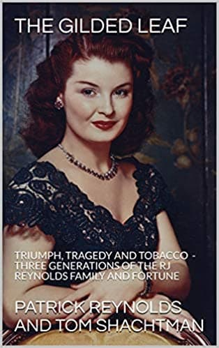 'Fascinating ... Illuminating ... stunning detail.' Chicago Tribune - 'Fascinating insight into the evolution of a family over three generations that is simply a good read ... panoramic sweep, bitter irony and tragic touches.' Detroit Free Press - 'Fascinating insider's view of three generations of the R. J. Reynolds tobacco family ...compelling.' Richmond Times-Dispatch 'An altogether fascinating story that quickly builds speed and interest and becomes an absorbing story of fortune and misfortune.' Washington Post Book World - 'Readers of this captivating account may need to remind themselves that it is not fiction. There are colorful characters, a family rising from humble beginnings to attain fabulous wealth and power, scandal and tragedy wrought by excess -- and an irony-laden finale.' Publishers Weekly - 'A courageous and worthwhile book. More than an entertainment, it documents the danger of parents who confuse money with love.' New York Times Book Review, R.J. Reynolds photos, RJ Reynolds photos, R.J. Reynolds family photos, RJ Reynolds family photos, RJ Reynolds biography, by Tom Shachtman, Patrick Reynolds, RJ Reynolds book, The Gilded Leaf
